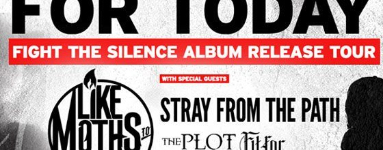For Today, Like Moths to Flames, Stray From The Path, & The Plot in You Announced a North American Tour
