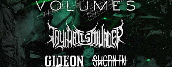 Volumes, Thy Art Is Murder, Gideon, & Sworn In to Tour with Emmure